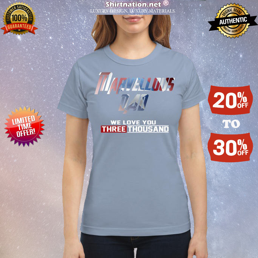 Marvellous Dad we love you three thousand classic shirt