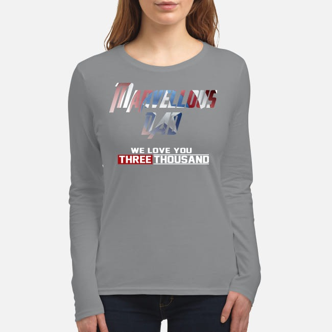 Marvellous Dad we love you three thousand women's long sleeved shirt