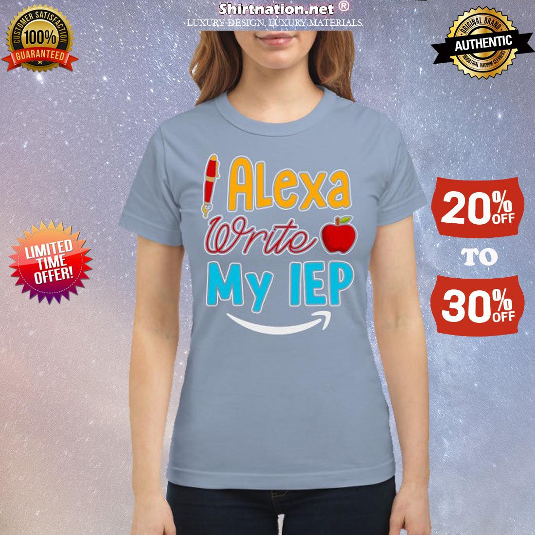 Pens Alexa write Apple my IEP classic shirt