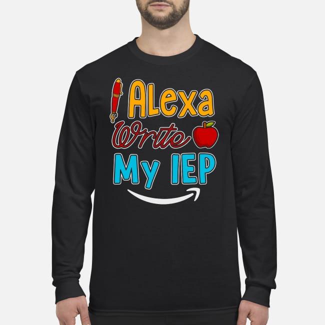 Pens Alexa write Apple my IEP men's long sleeved shirt