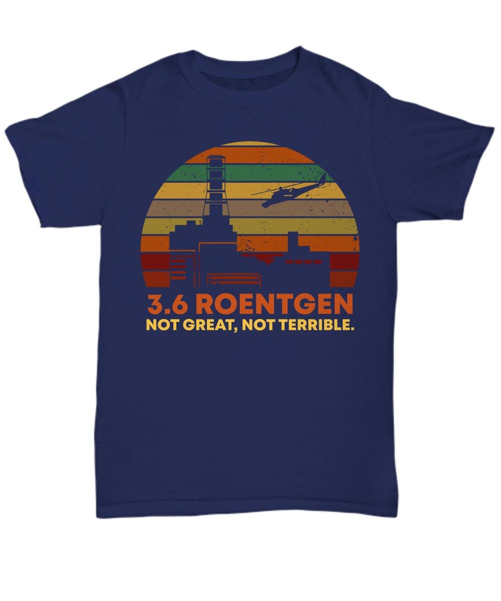 3.6 Roentgen not great not terrible unisex tee shirt