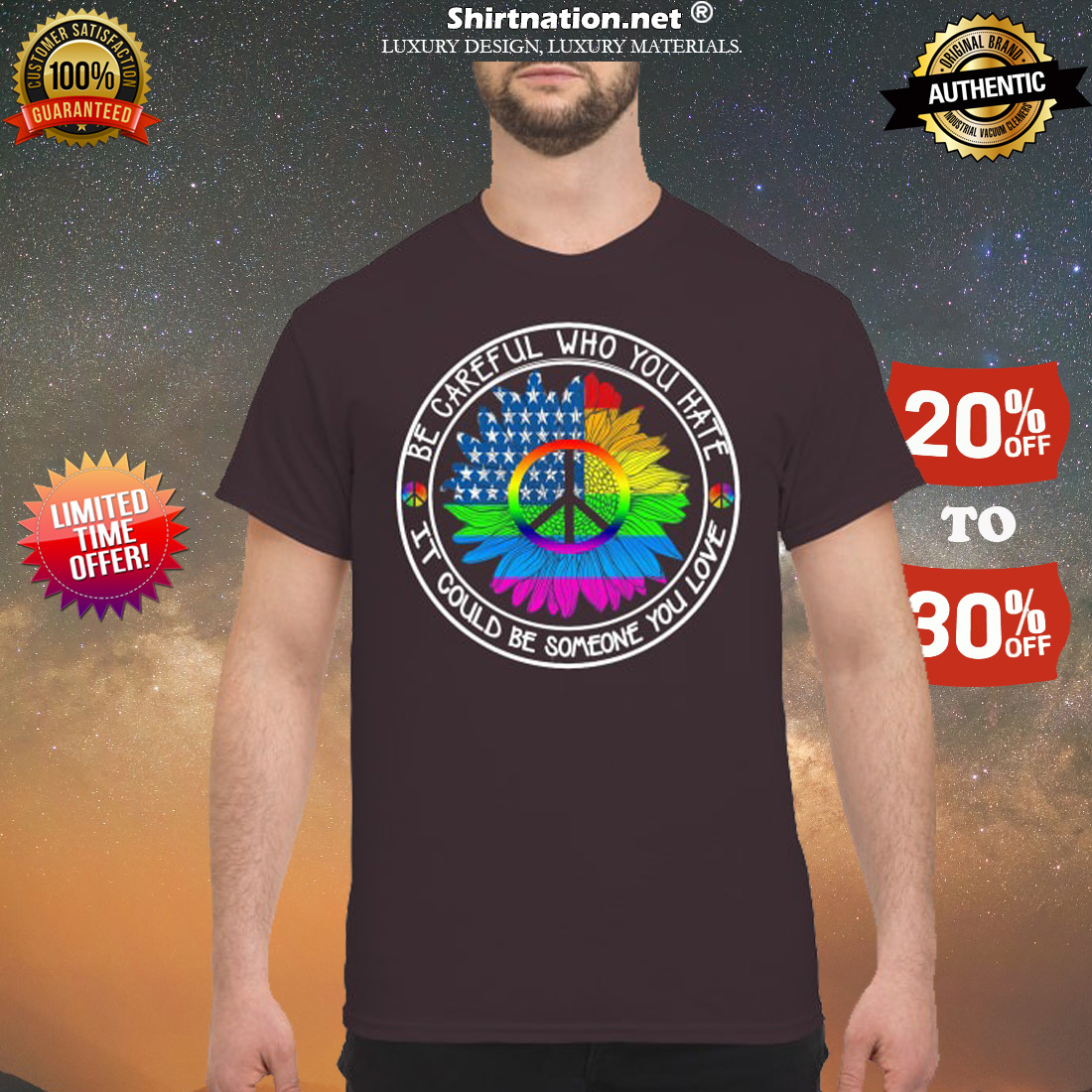 Be careful who you hate it could be someone you love shirt