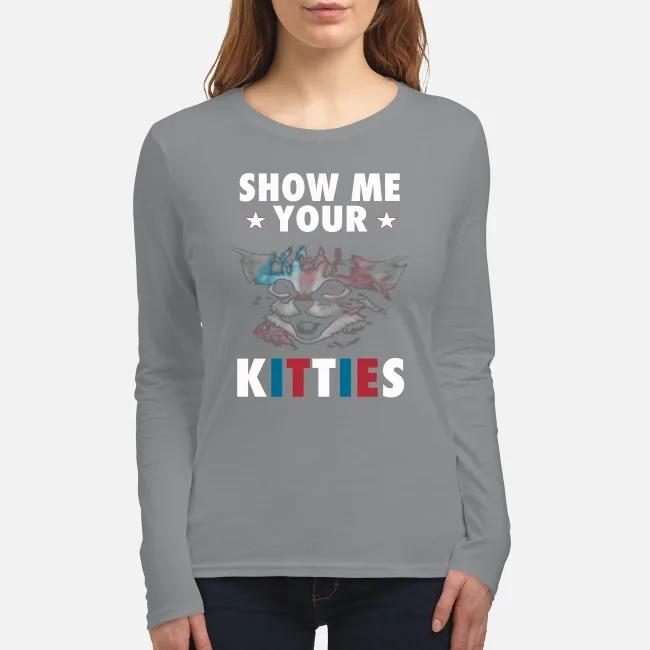 Cat show me your kitties women's long sleeved shirt