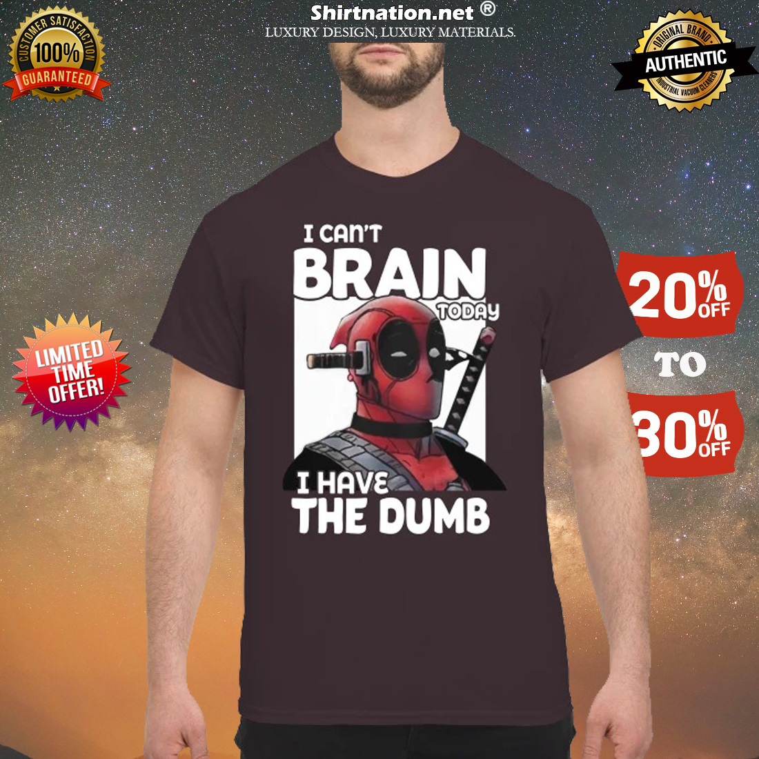 Deadpool I can't brain today I have the dumb shirt