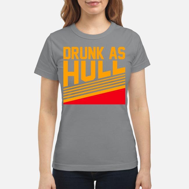 Drunk as hull classic shirt