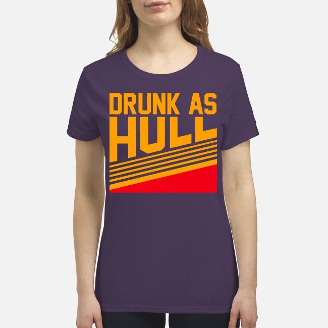 Drunk as hull premium women's shirt