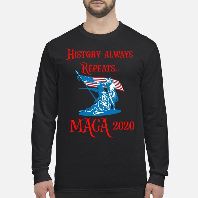 History always repeats Maga 2020 men's long sleeved shirt