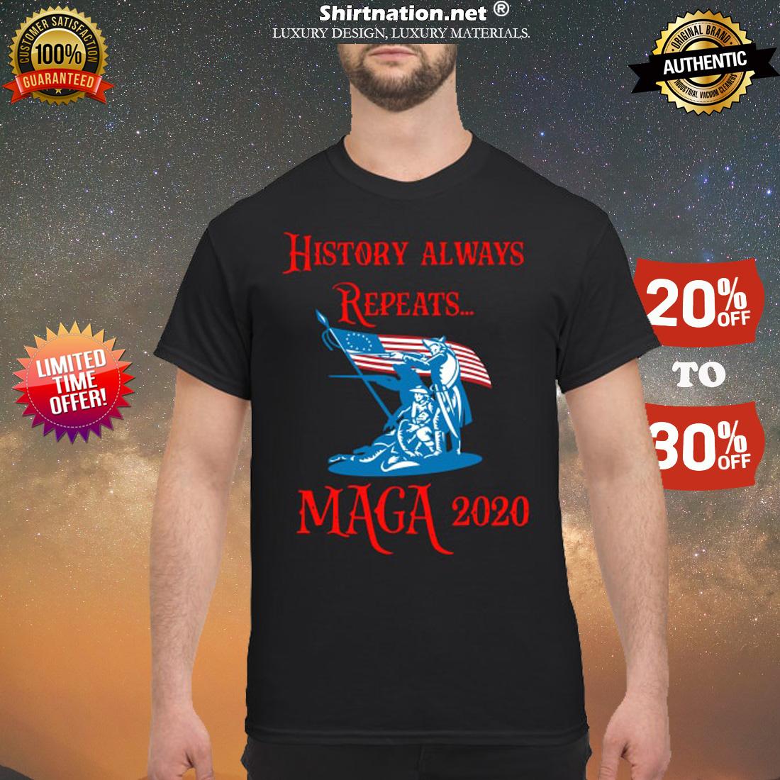 History always repeats Maga 2020 shirt
