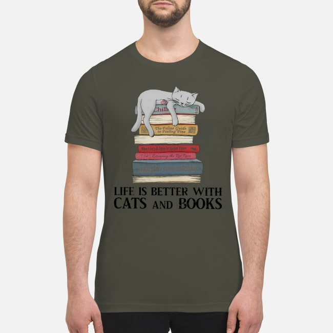 Life is better with cats and books premium men's shirt