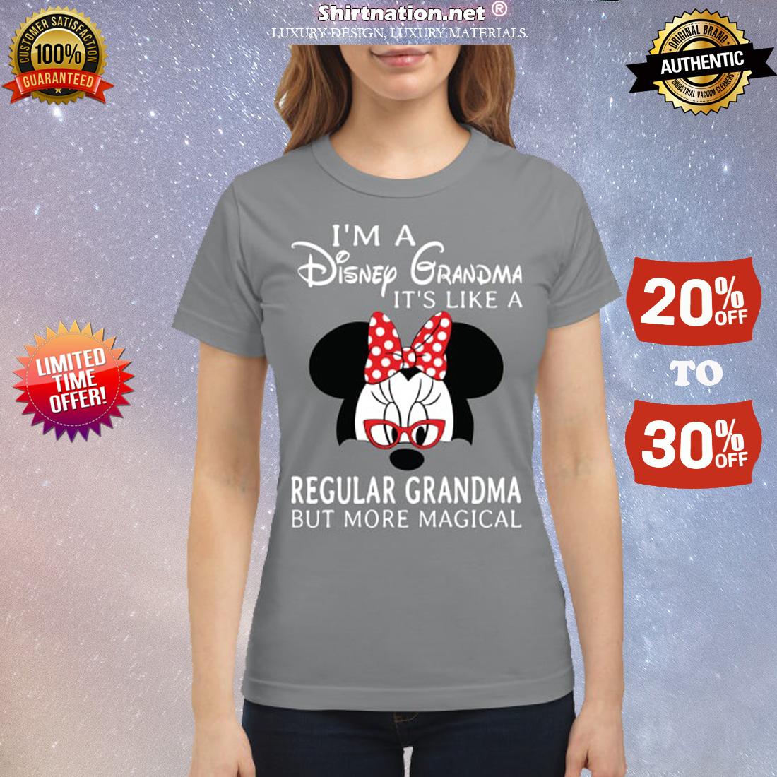 Mickey mouse I'm a Disney Grandma it's like a regular grandma but more magical classic shirt