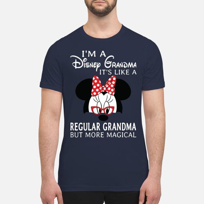 Mickey mouse I'm a Disney Grandma it's like a regular grandma but more magical premium men's shirt