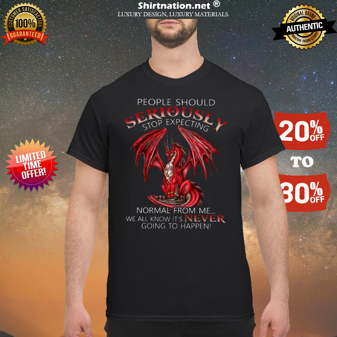 People should seriously expecting normal from me We all know it's never going to happen shirt
