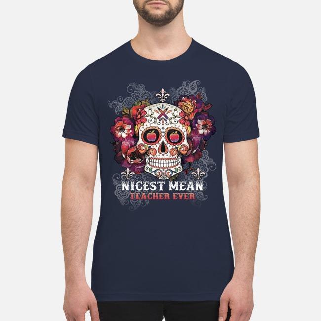Skull nicest mean teacher ever premium men's shirt