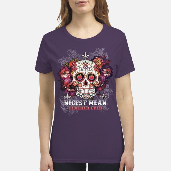 Skull nicest mean teacher ever premium women's shirt