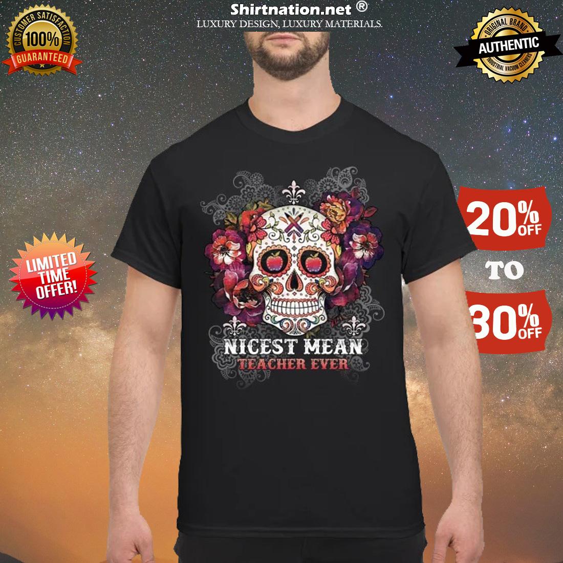 Skull nicest mean teacher ever shirt
