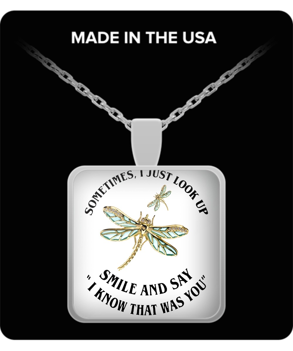 Sometimes I just look up smile and say I know that was you pendant square necklace