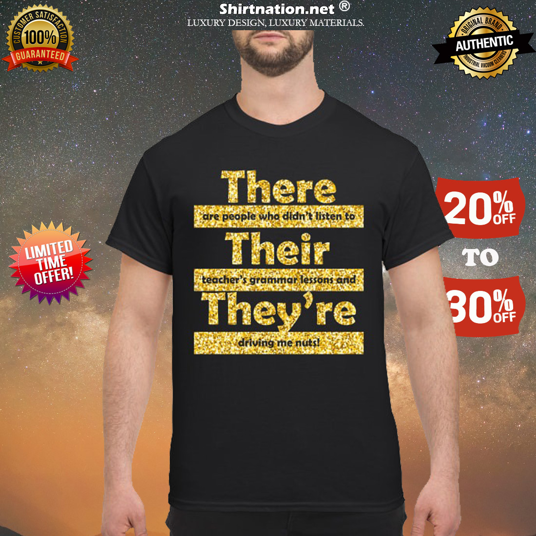 They are people who didn't listen to their teacher's grammar lessons and they're driving me nuts shirt