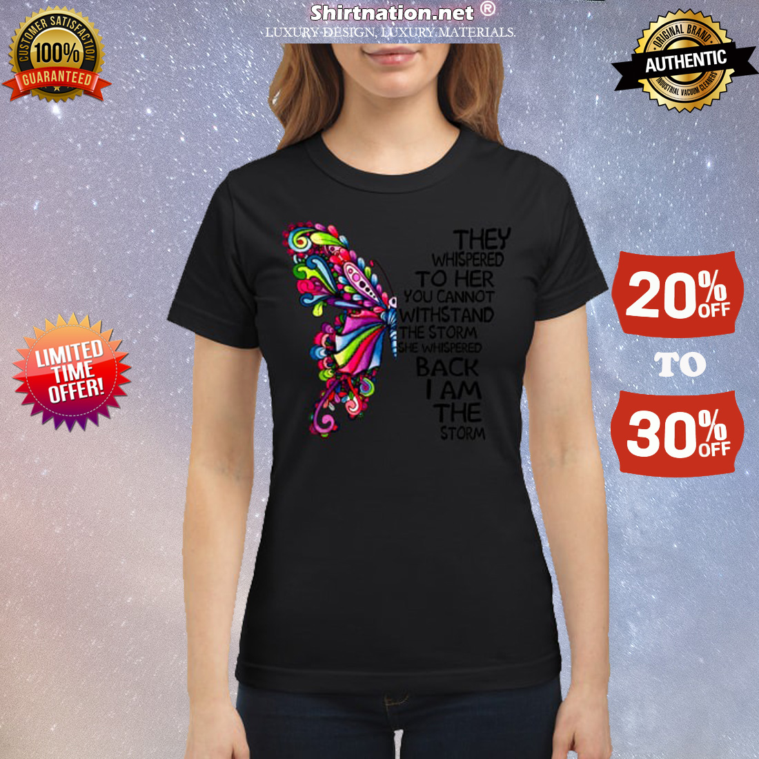 They wishpered to her you cannot withstand the storm she whispered back I am the storm classic shirt