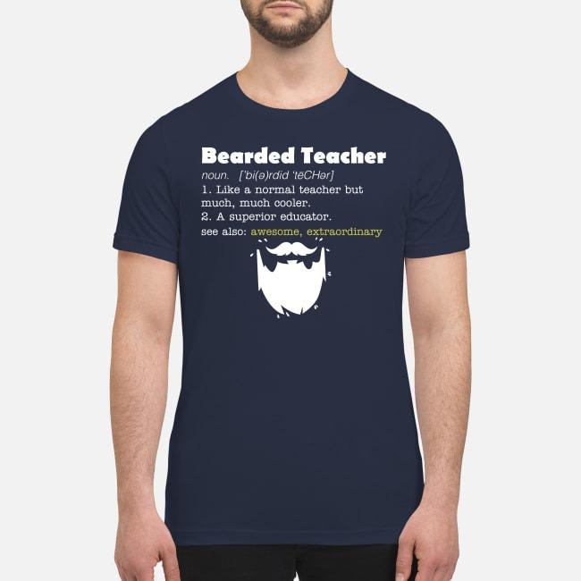 Bearded teacher like a normal teacher but much cooler premium men's shirt