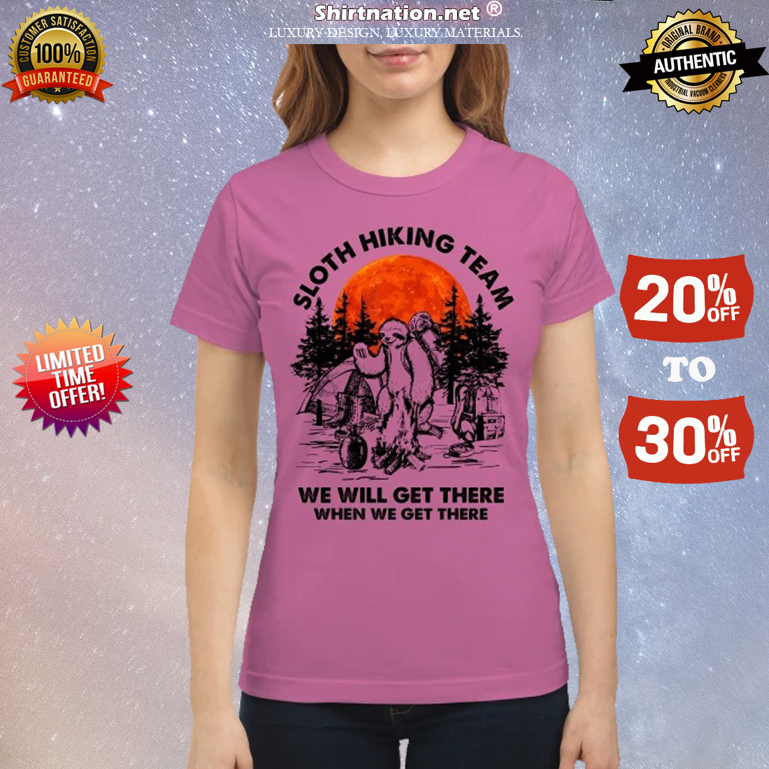 Camping Sloth hiking team we will get there when we get there classic shirt
