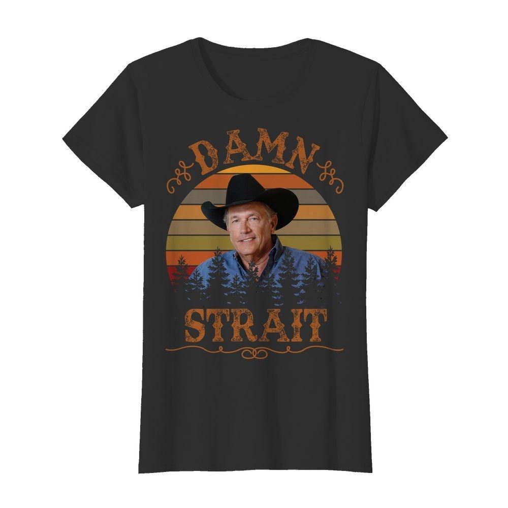 Damn strait classic shirt