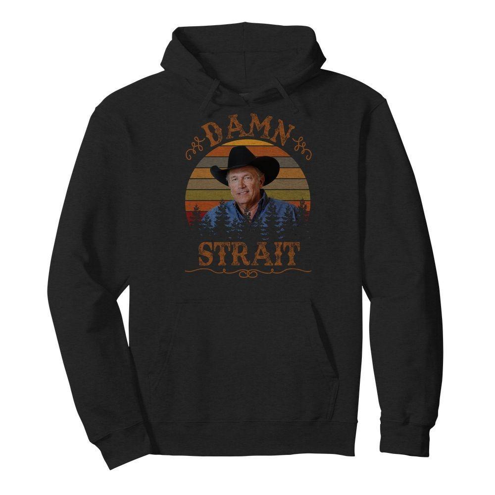 Damn strait shirt and hoodie
