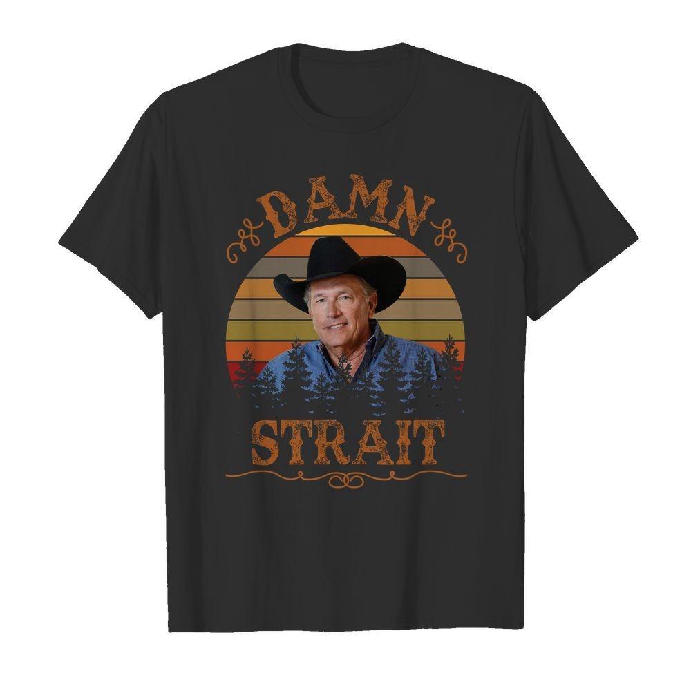 Damn strait shirt