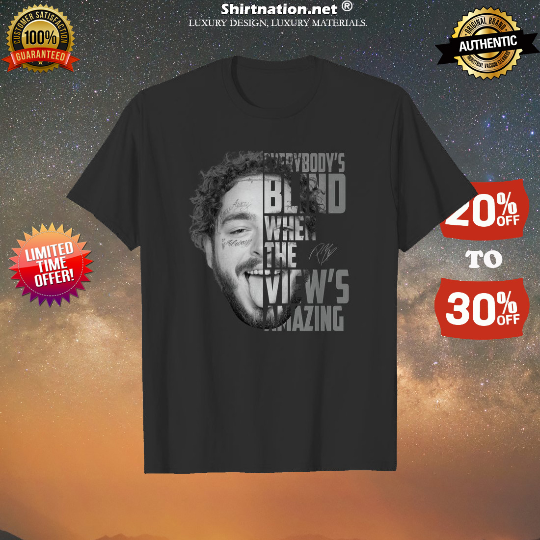 Post Malone Everybody's blind when the view's amazing classic shirt