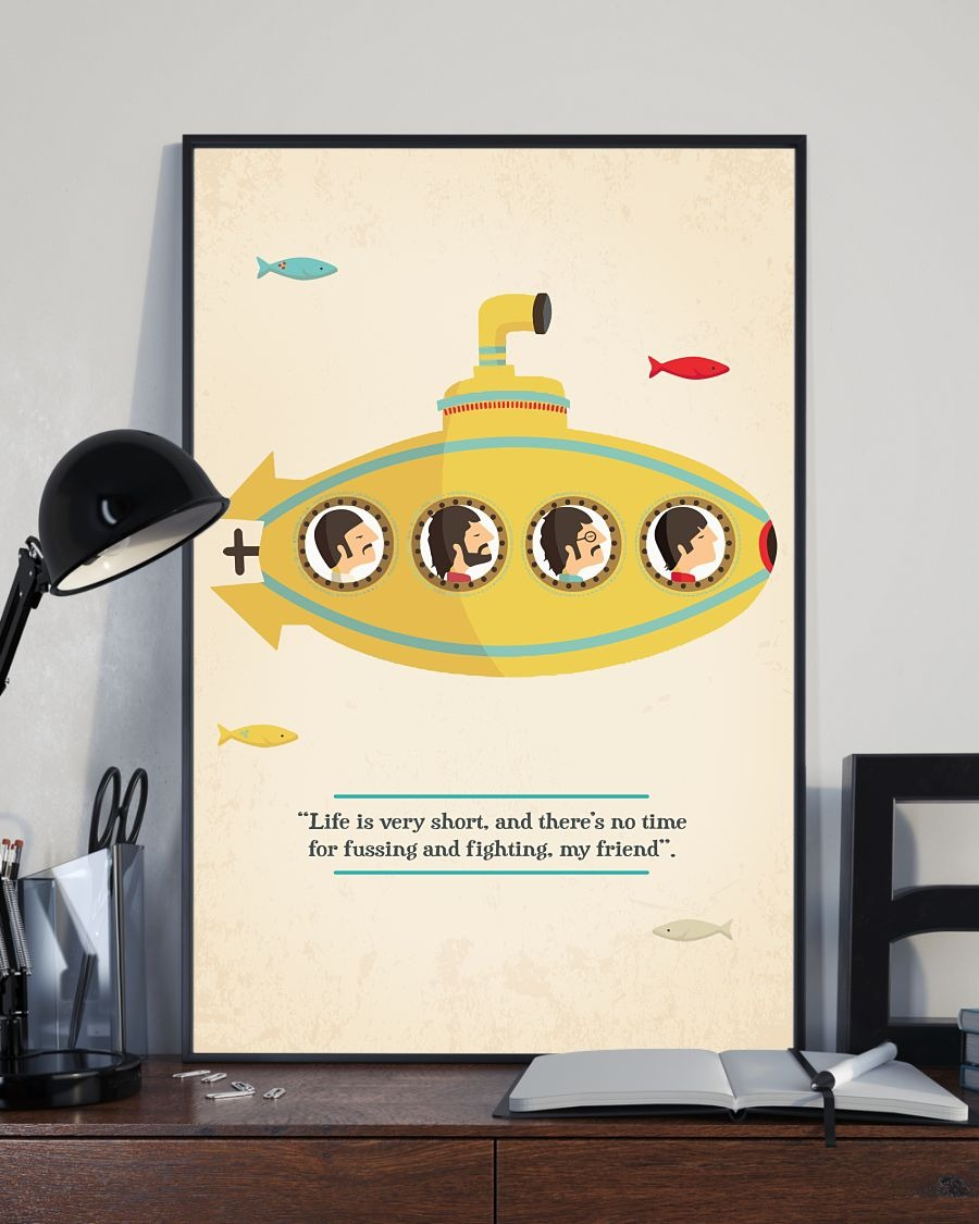 The Beatles life is very short and there's no time for fussing and fighting my friend hot poster