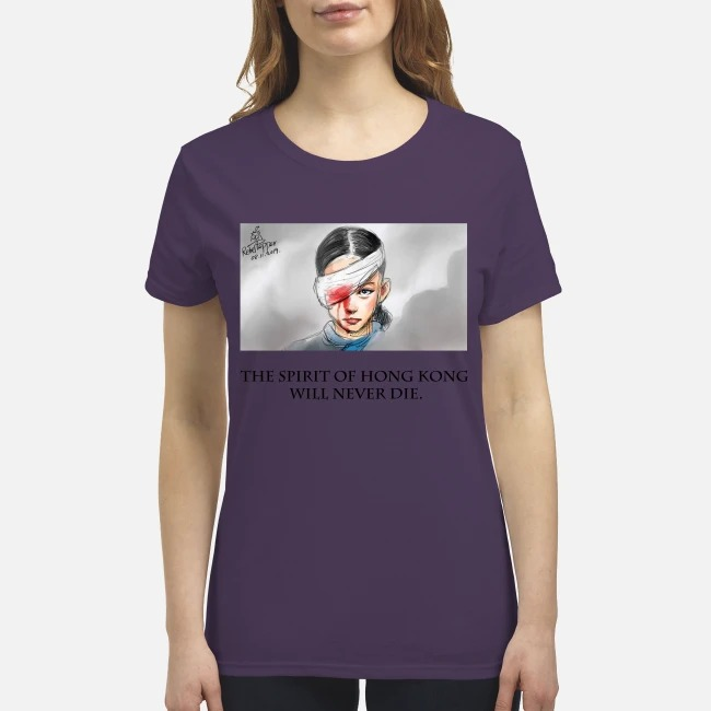 The Sprit of Hong Kong will never die premium women's shirt