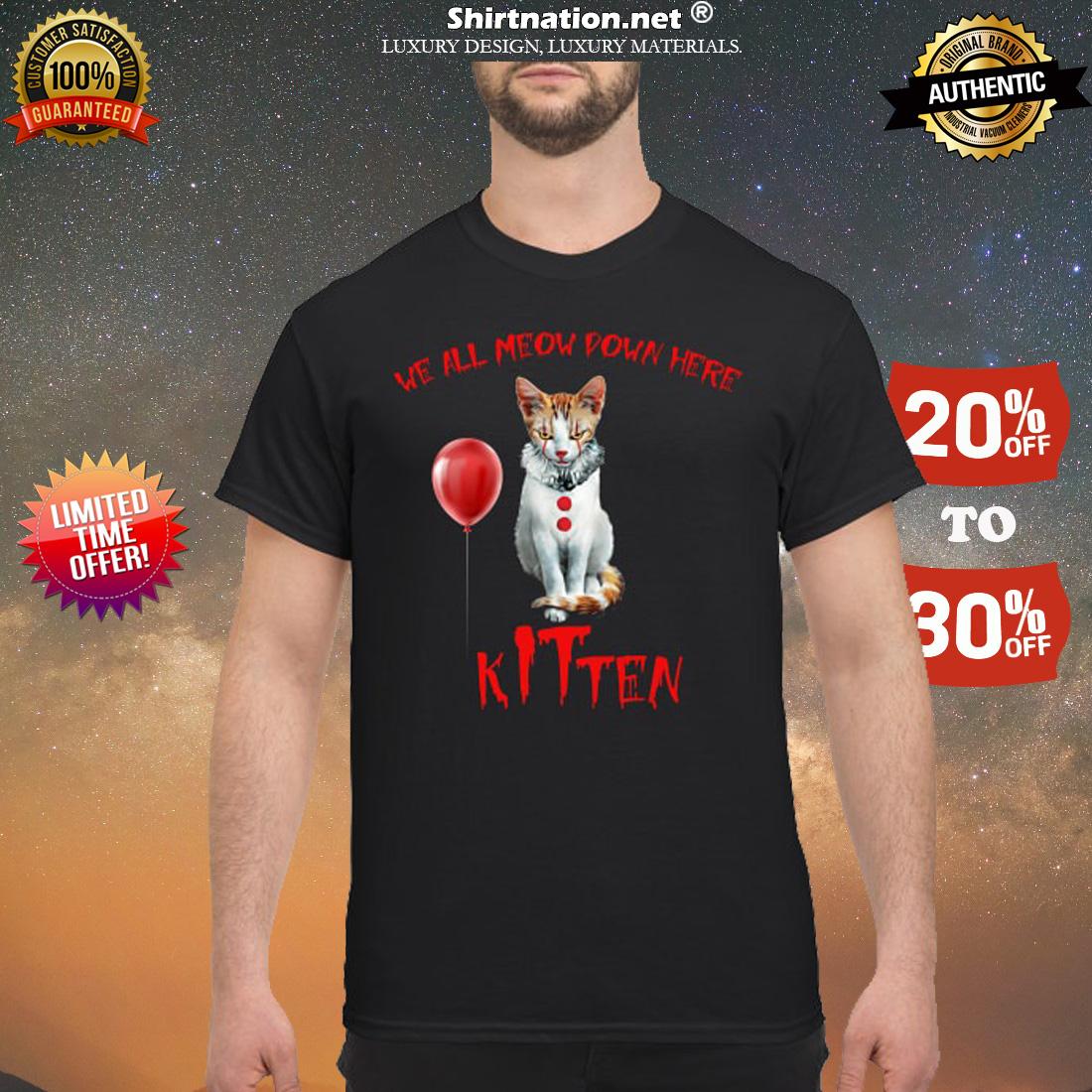 We all meow down here kitten classic shirt