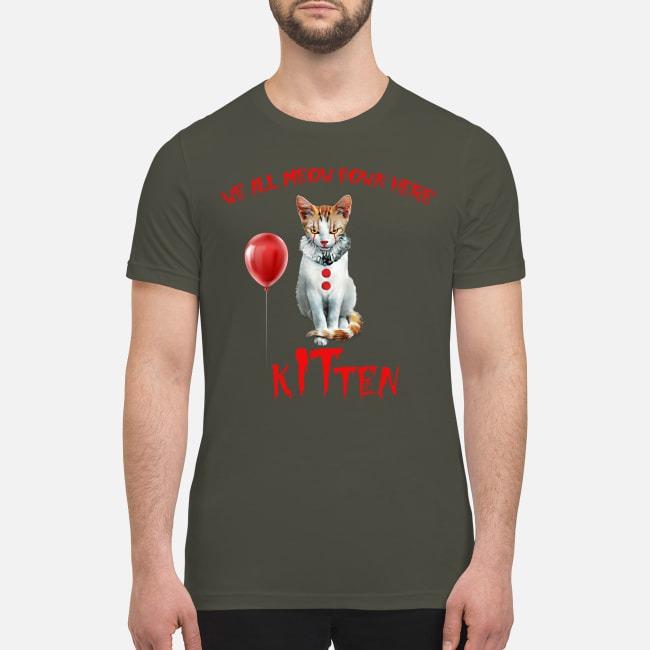 We all meow down here kitten premium men's shirt