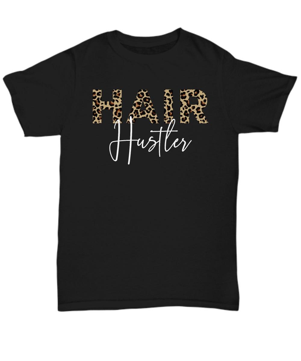 Hair hustler unisex tee shirt