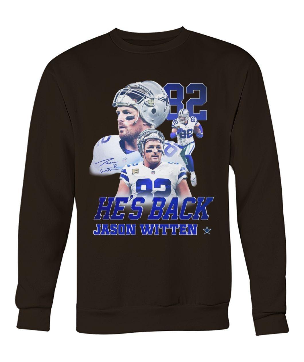 He's back Jason Witten 82 sweatshirt