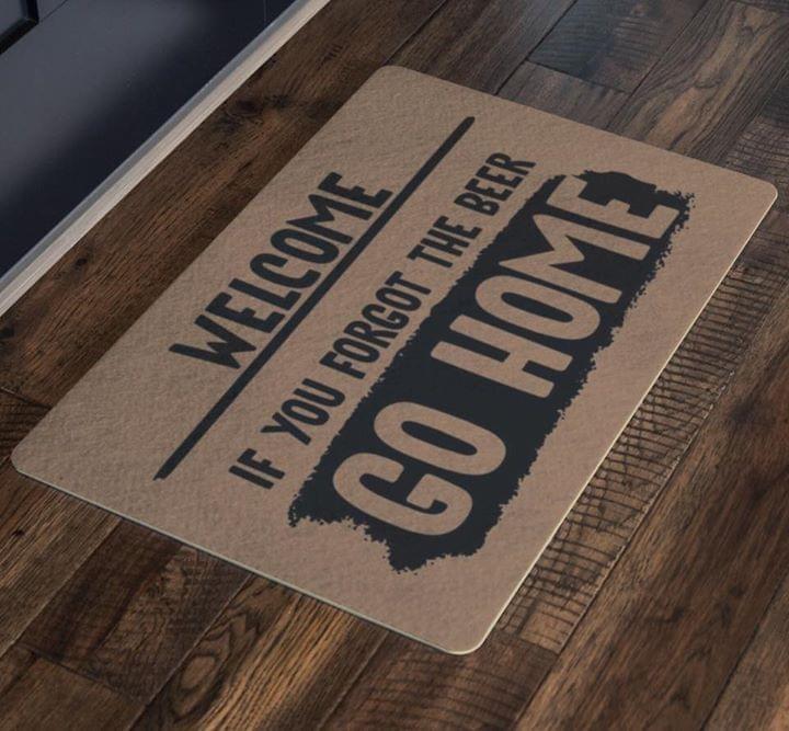 If you forgot beer go home doormat