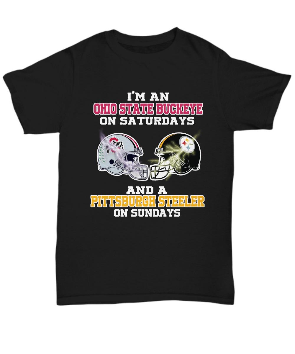 I'm Ohio State Buckeye on Saturdays and Pittsburgh steelers on Sundays shirt