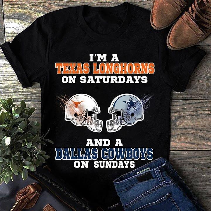 I'm Texas longhorn on Saturdays and Dallas Cowboys on Sunday shirt