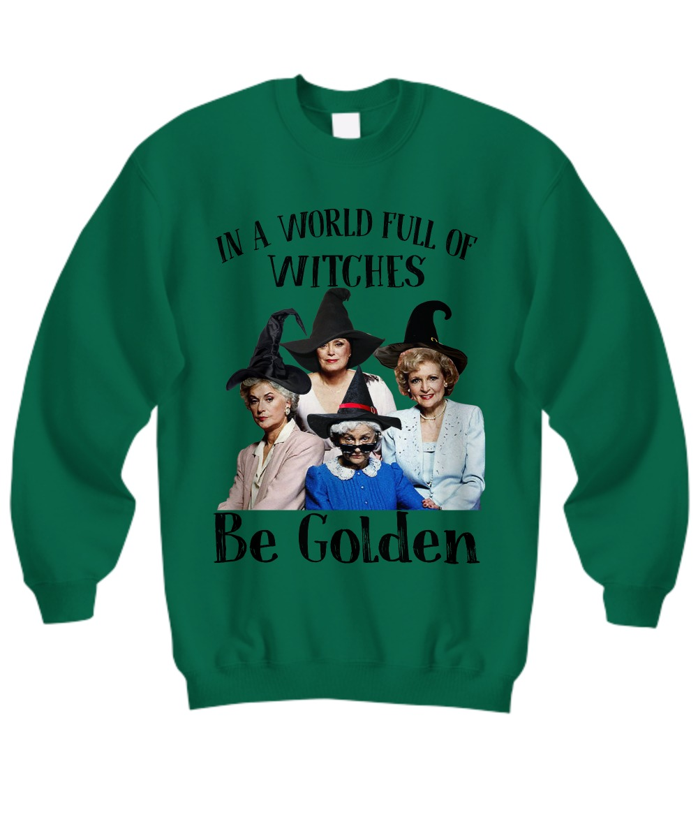 In a world full of witches be golden sweatshirt