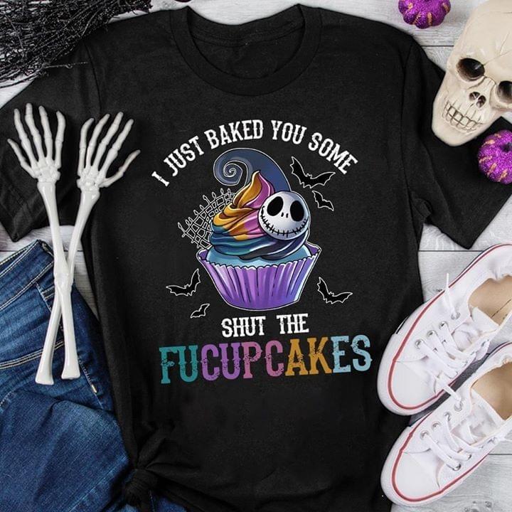 Jack Skellington I just bake you some shut the fucupcakes shirt