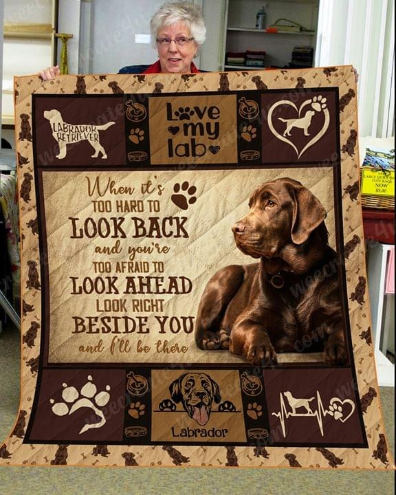 Labrador when it's too hard to look back quilt