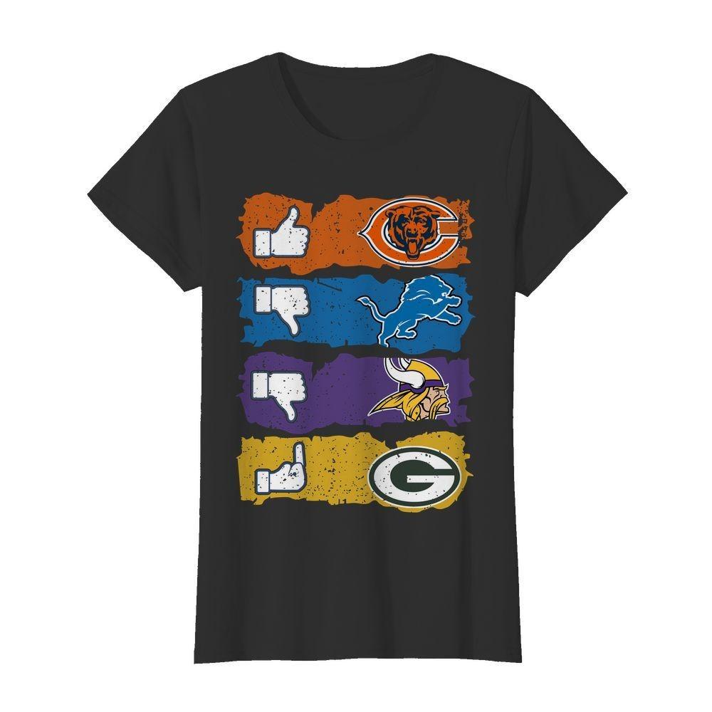 Like Chicago Bears Dislike Detroit Lions Minnesota Viking fuck Green Bay Packers classic shirt
