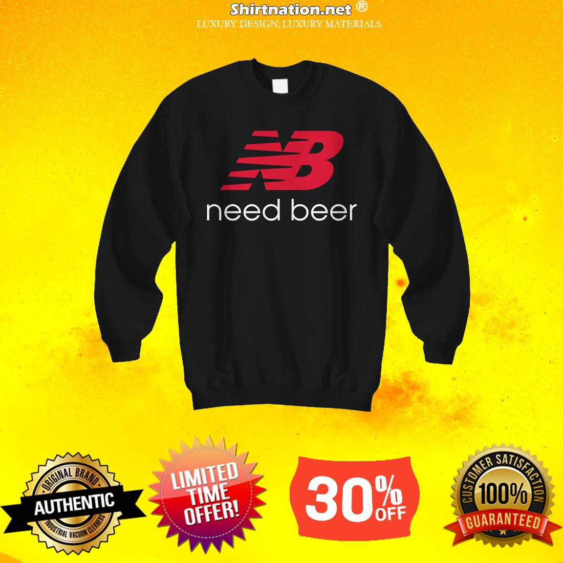 New balance need beer sweatshirt