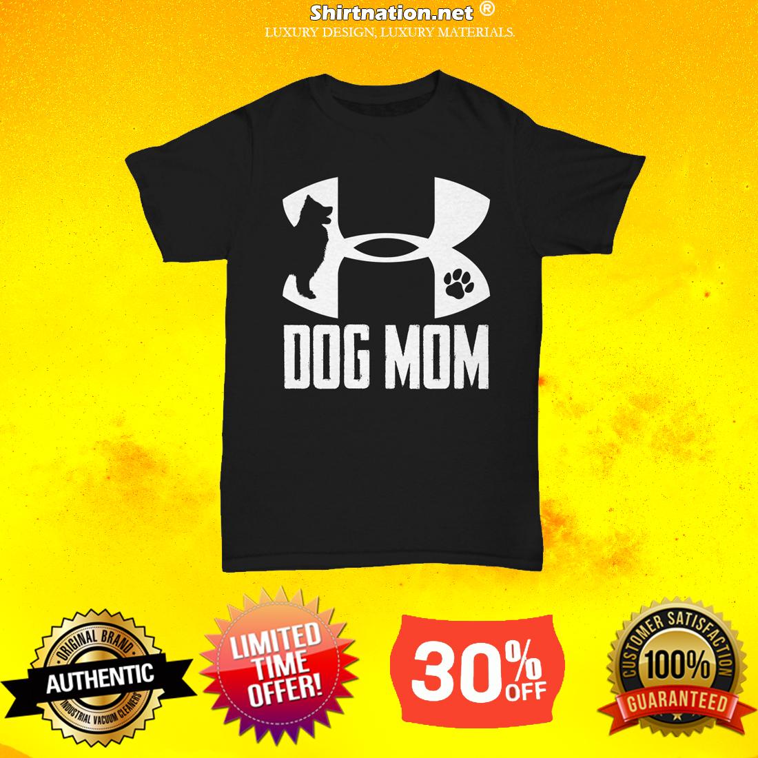 Under armour dog mom t shirt