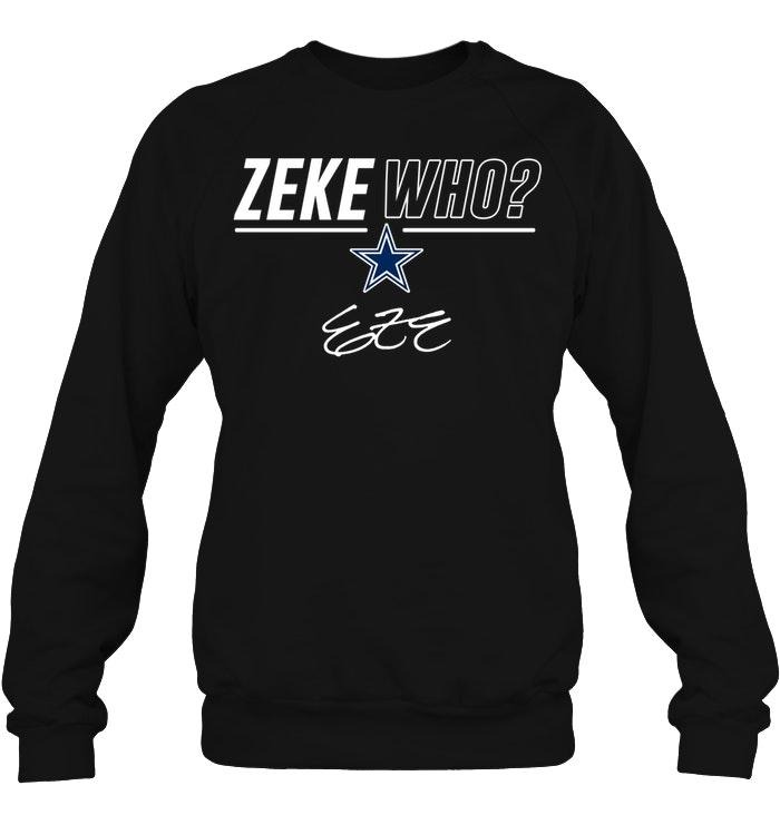 Zeke who Dallas Cowboys sweatshirt