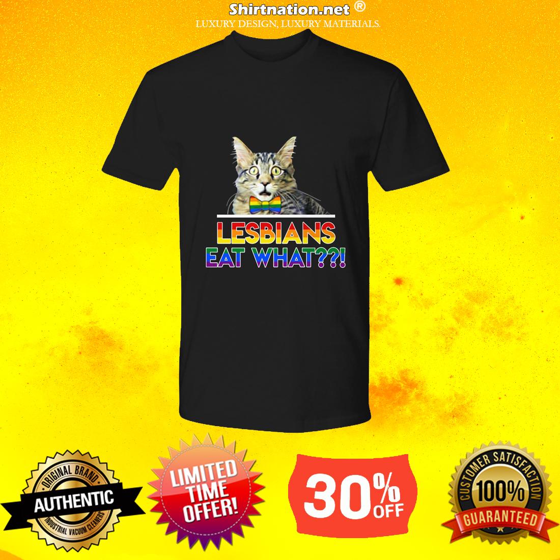 Cat lesbians eat what premium shirt