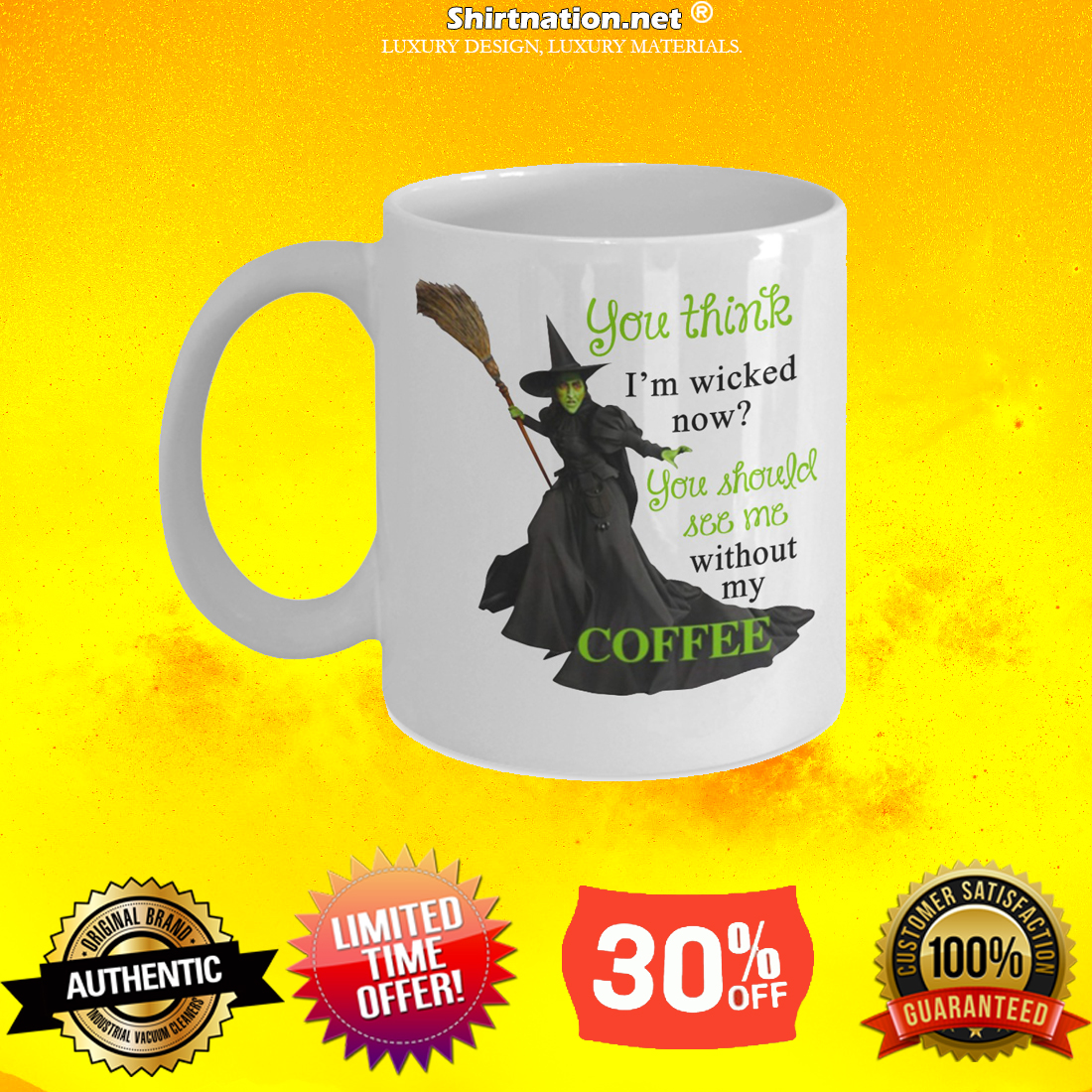 You think I'm wicked now mug you should see me without my coffee mug