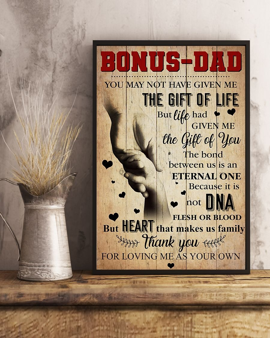 Bonus dad you may not have given me the gift of life poster