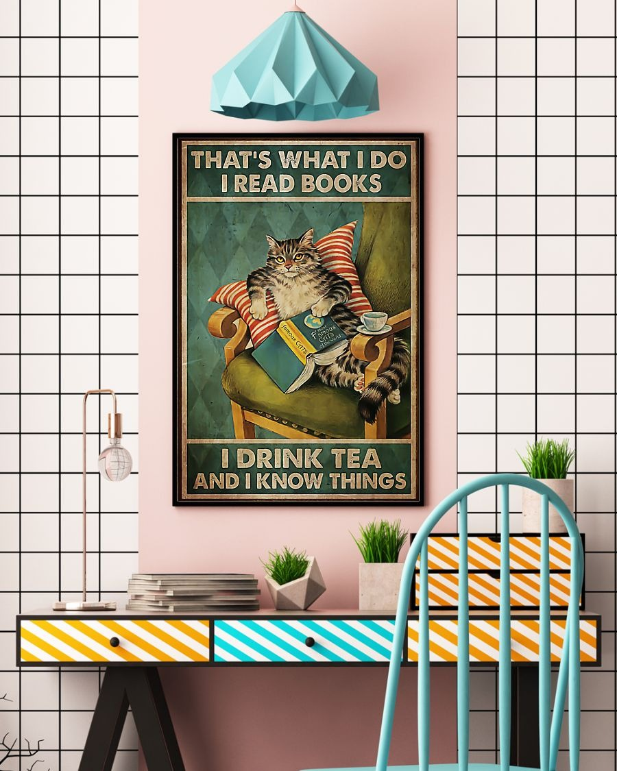 Cat that's what I do I read book I drink tea and I know thing poster