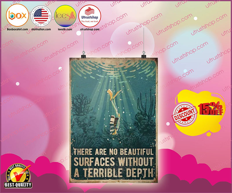 Diving there are no beautiful surfaces without a terrible depth poster