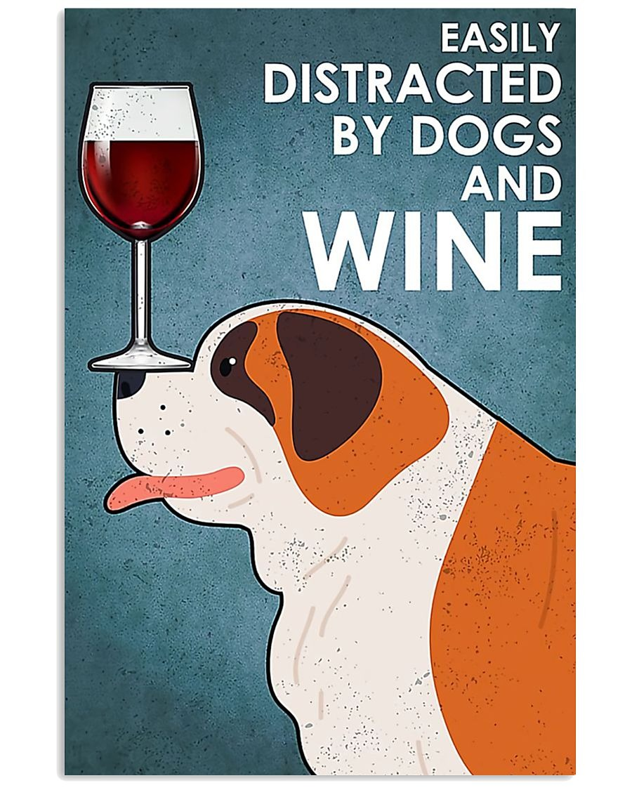 Dog St Bernard easily distracted by dogs and wine poster